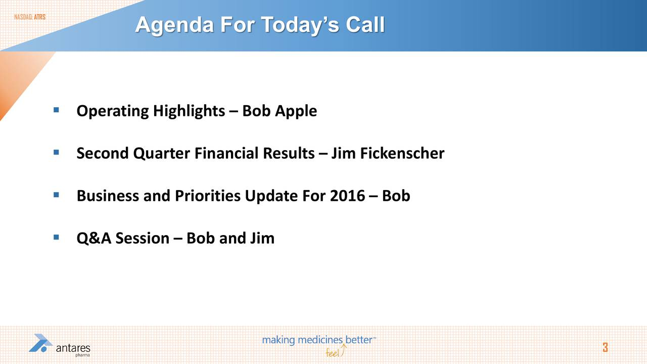 Agenda For Todays Call Operating Highlights  Bob Apple Second Quarter Financial Results  Jim Fickenscher Business and Priorities Update For 2016  Bob Q&A Session  Bob and Jim 3
