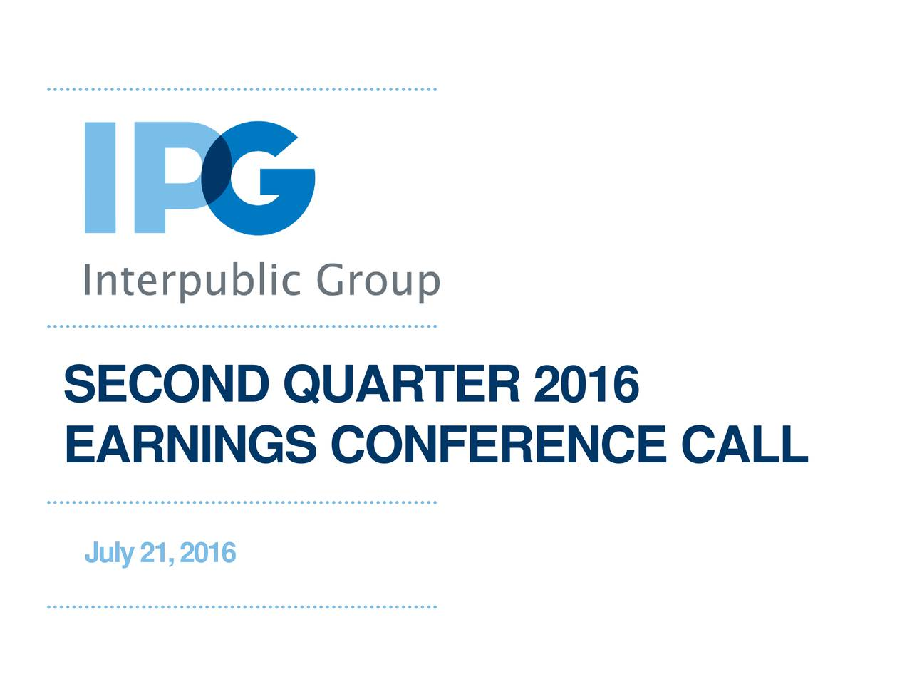 EARNINGS CONFERENCE CALL July 21, 2016