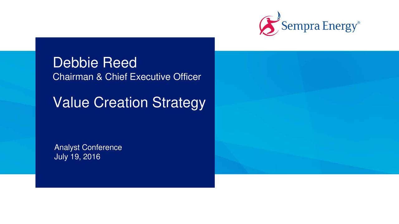 Chairman & Chief Executive Officer Value Creation Strategy Analyst Conference July 19, 2016