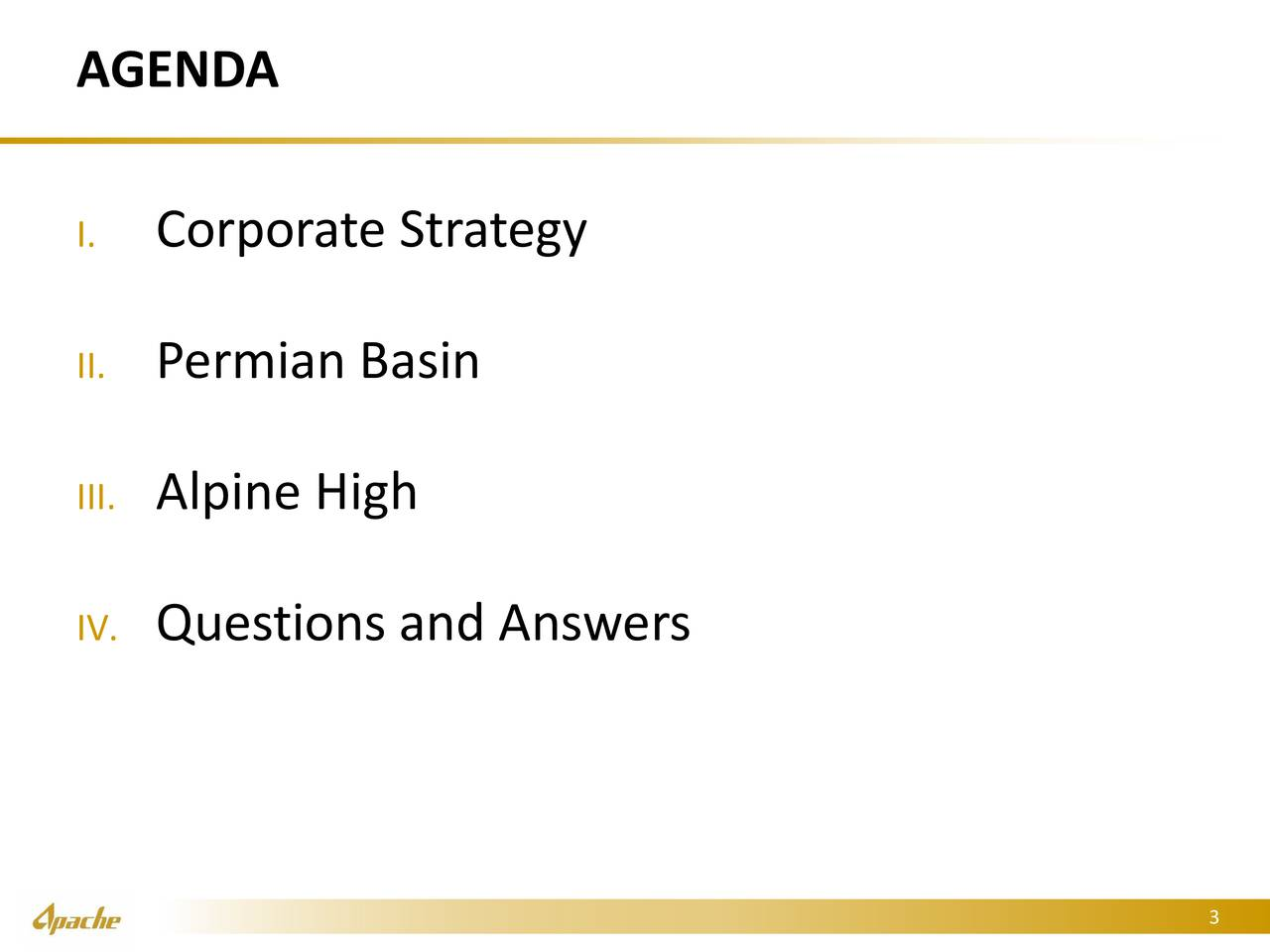I. Corporate Strategy II. Permian Basin III.Alpine High IV. Questions and Answers 3