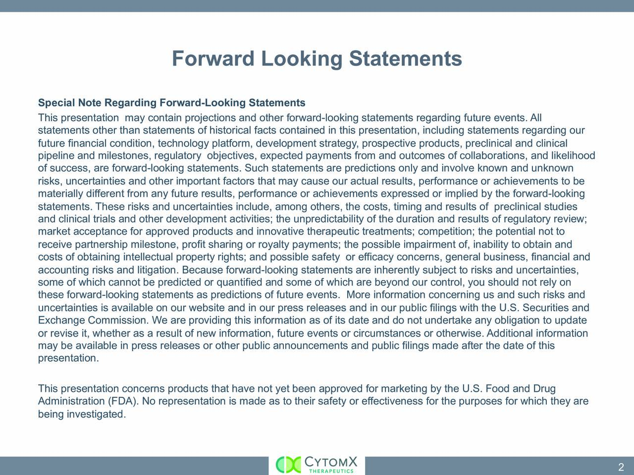 Special Note Regarding Forward-Looking Statements This presentation may contain projections and other forward-looking statements regarding future events. All statements other than statements of historical facts contained in this presentation, including statements regarding our future financial condition, technology platform, development strategy, prospective products, preclinical and clinical pipeline and milestones, regulatory objectives, expected payments from and outcomes of collaborations, and likelihood of success, are forward-looking statements. Such statements are predictions only and involve known and unknown risks, uncertainties and other important factors that may cause our actual results, performance or achievements to be materially different from any future results, performance or achievements expressed or implied by the forward-looking statements. These risks and uncertainties include, among others, the costs, timing and results of preclinical studies and clinical trials and other development activities; the unpredictability of the duration and results of regulatory review; market acceptance for approved products and innovative therapeutic treatments; competition; the potential not to receive partnership milestone, profit sharing or royalty payments; the possible impairment of, inability to obtain and costs of obtaining intellectual property rights; and possible safety or efficacy concerns, general business, financial and accounting risks and litigation. Because forward-looking statements are inherently subject to risks and uncertainties, some of which cannot be predicted or quantified and some of which are beyond our control, you should not rely on these forward-looking statements as predictions of future events. More information concerning us and such risks and uncertainties is available on our website and in our press releases and in our public filings with the U.S. Securities and Exchange Commission. We are providing this information as of its date 