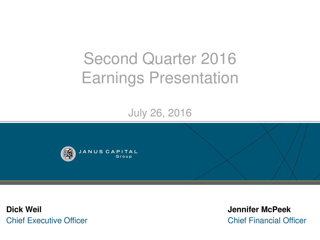 Earnings Presentation July 26, 2016 Dick Weil Jennifer McPeek Chief Executive Officer Chief Financial Officer