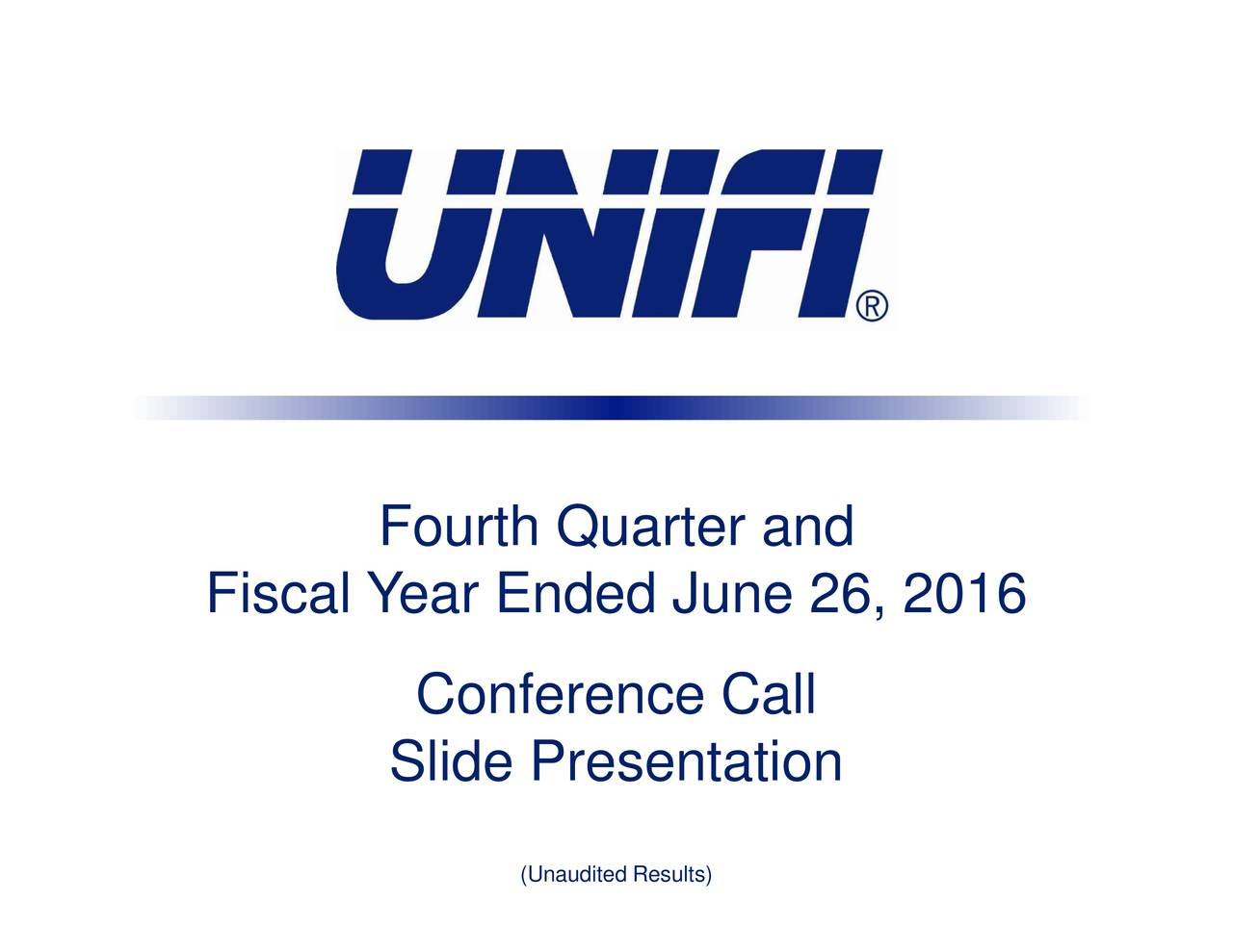 Fiscal Y ear Ended June 26, 2016 Conference Call Slide Presentation (Unaudited Results)