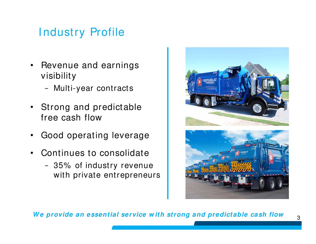 Multi-year contrac35%itofirvattenrreprueeurs Industry ProfileiStfrngrnisgpopenctibgolcoeraglidate We provide an essential service with strong and predictable cash flow