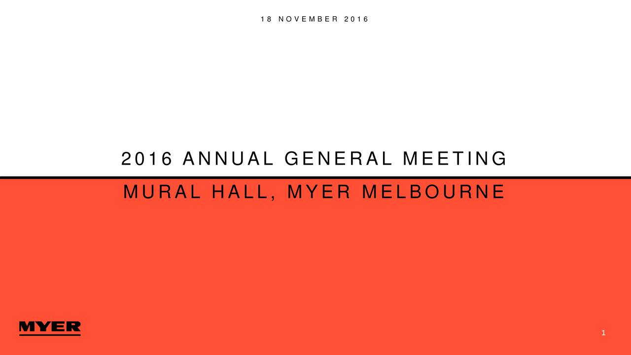 2016 ANNUAL GENERAL MEETING MURAL HALL, MYER MELBOURNE 1