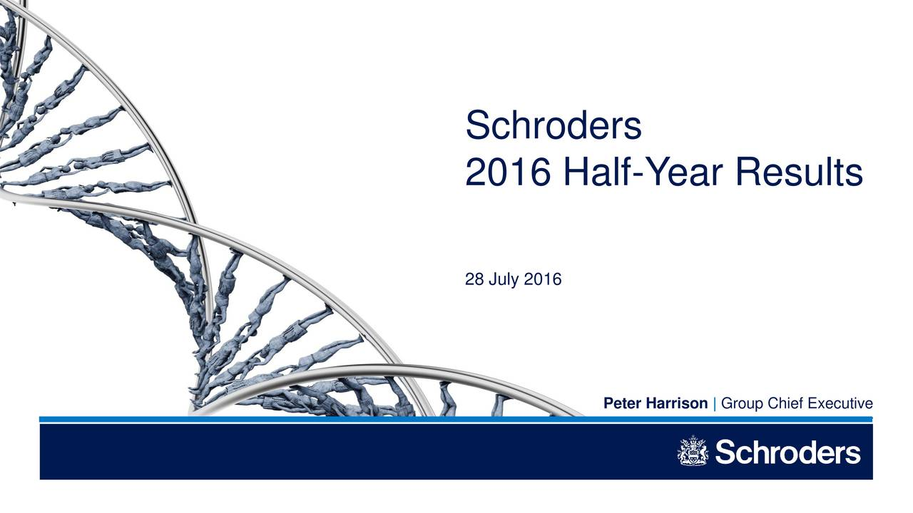 2016 Half-Y ear Results 28 July 2016 Peter Harrison | Group Chief Executive