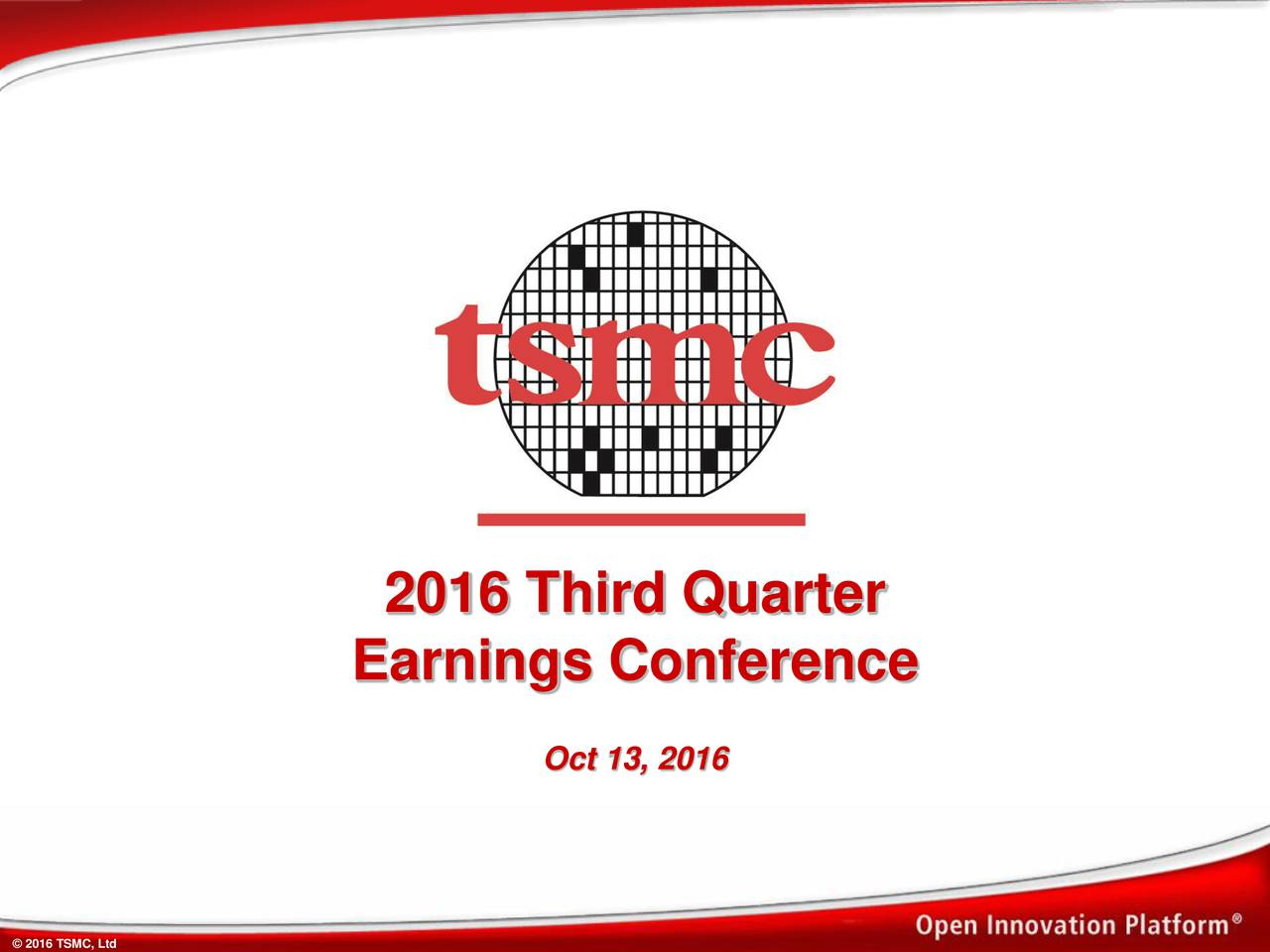 2016 Third Quarter Earnings Conference Oct 13, 2016