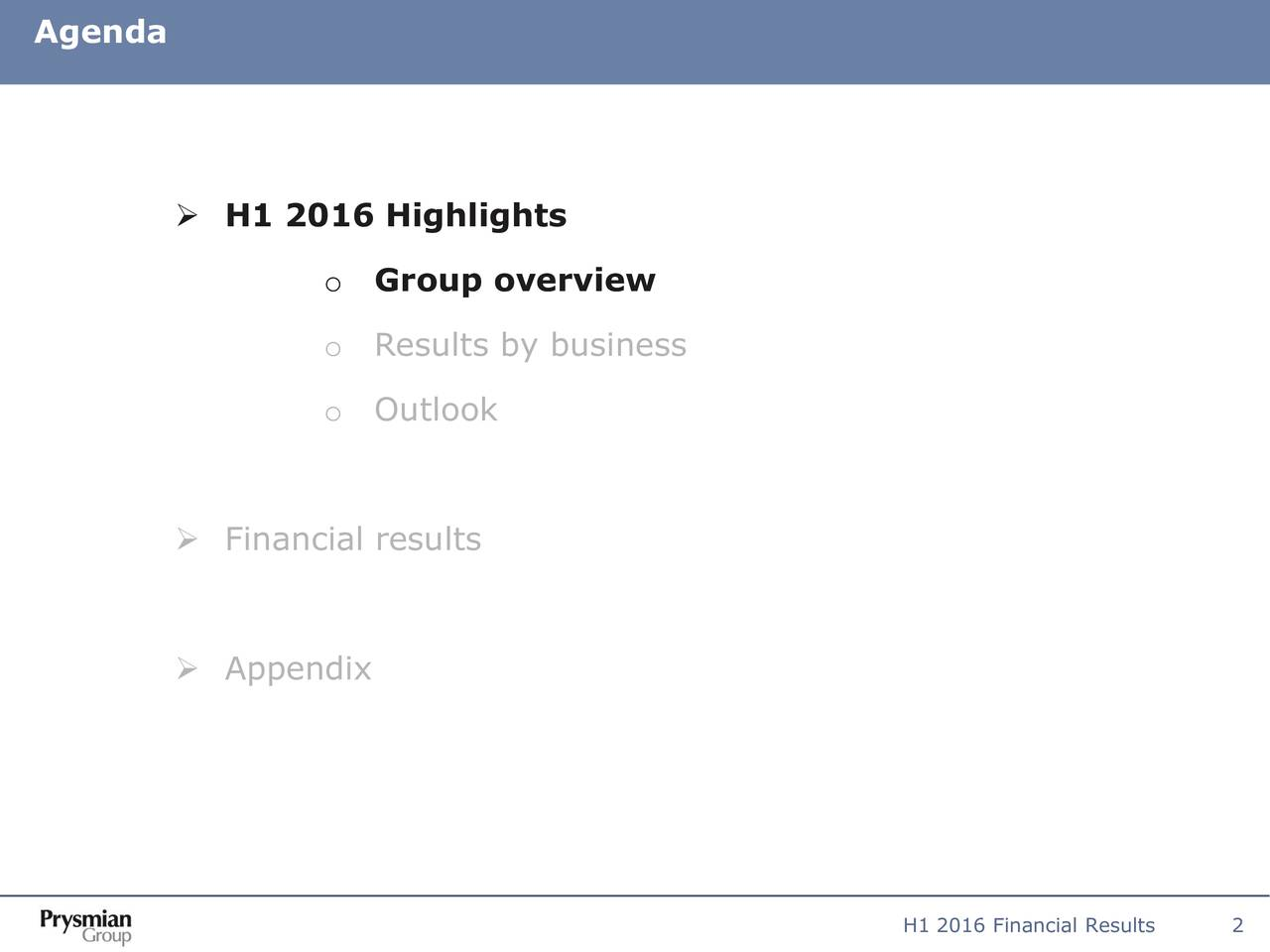 H1 2016 Highlights o Group overview o Results by business o Outlook Financial results Appendix H1 2016 Financial Re2ults