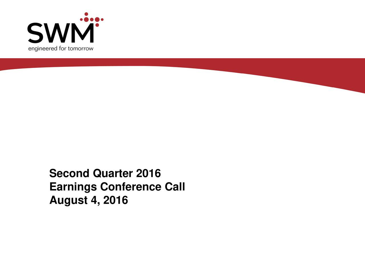 Earnings Conference Call August 4, 2016