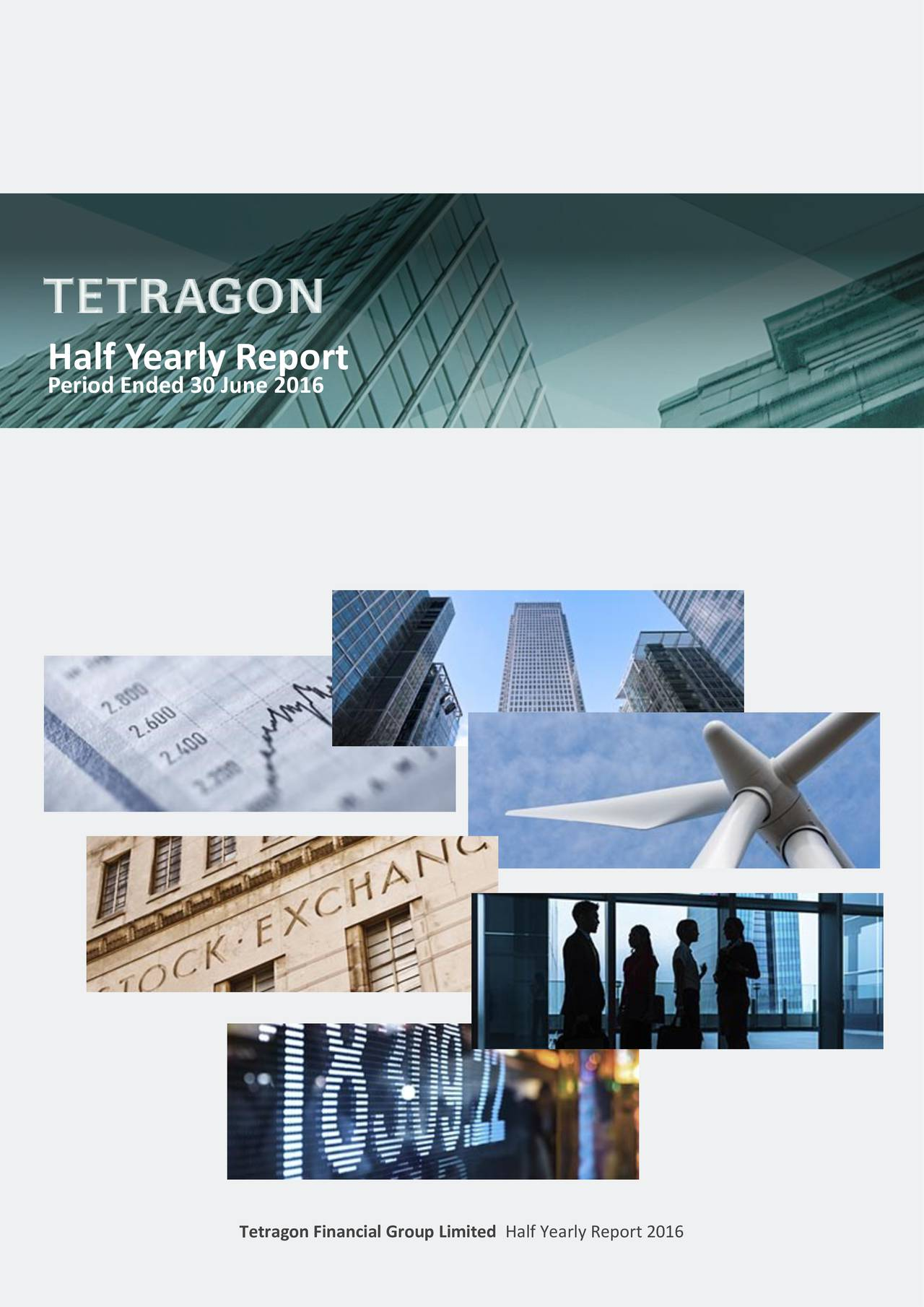 Period Ended 30 June 2016 Tetragon Financial Group Limited Half Yearly Report 2016