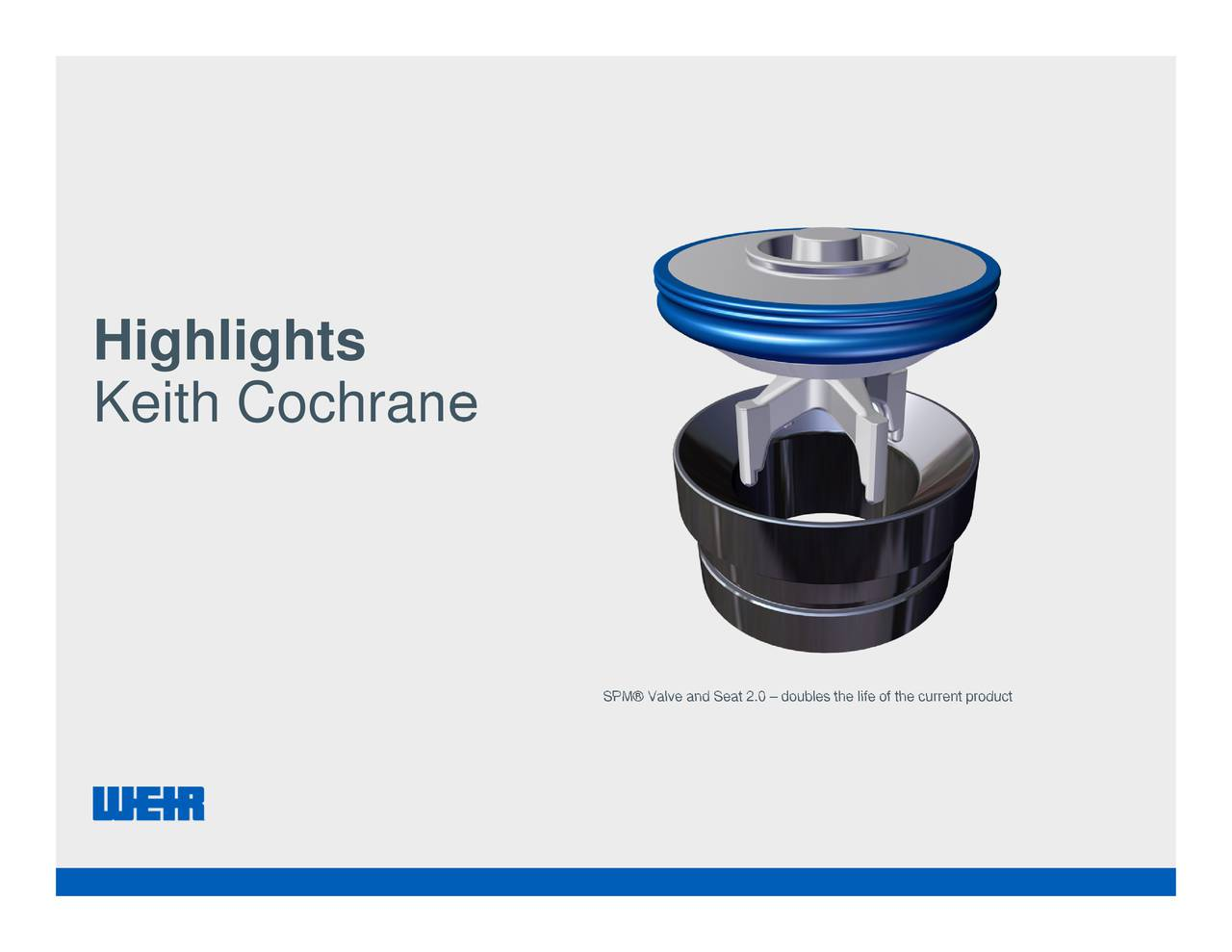 SPM Valve and Seat 2.0  doubles the life of the cu HigKeithhtochrane