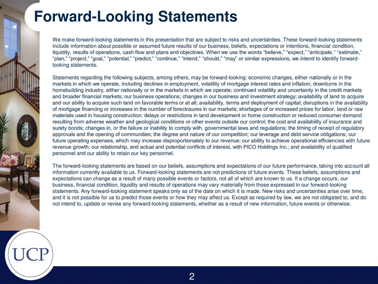 We make forward-looking statements in this presentation that are subject to risks and uncertainties. These forward-looking statements include information about possible or assumed future results of our business, beliefs, expectations or intentions, financial condition, liquidity, results of operations, cash flow and plans and objectives. When we use the words believe, expect, anticipate, estimate, plan, project, goal, potential, predict, continue, intend, should, may or similar expressions, we intend to identify forward- looking statements. Statements regarding the following subjects, among others, may be forward-looking: economic changes, either nationally or in the markets in which we operate, including declines in employment, volatility of mortgage interest rates and inflation downturns in the homebuilding industry, either nationally or in the markets in which we operate continued volatility and uncertainty in the credit markets and broader financial markets our business operations changes in our business and investment strategy availability of land to acquire and our ability to acquire such land on favorable terms or at all availability, terms and deployment of capital disruptions in the availability of mortgage financing or increases in the number of foreclosures in our markets shortages of or increased prices for labor, land or raw materials used in housing construction delays or restrictions in land development or home construction or reduced consumer demand resulting from adverse weather and geological conditions or other events outside our control the cost and availability of insurance and surety bonds changes in, or the failure or inability to comply with, governmental laws and regulations the timing of receipt of regulatory approvals and the opening of communities the degree and nature of our competition our leverage and debt service obligations our future operating expenses, which may increase disproportionately to our revenue our ability to achieve operational efficiencies with future revenue growth our relationship, and actual and potential conflicts of interest, with PICO Holdings Inc. and availability of qualified personnel and our ability to retain our key personnel. The forward-looking statements are based on our beliefs, assumptions and expectations of our future performance, taking into account all information currently available to us. Forward-looking statements are not predictions of future events. These beliefs, assumptions and expectations can change as a result of many possible events or factors, not all of which are known to us. If a change occurs, our business, financial condition, liquidity and results of operations may vary materially from those expressed in our forward-looking statements. Any forward-looking statement speaks only as of the date on which it is made. New risks and uncertainties arise over time, and it is not possible for us to predict those events or how they may affect us. Except as required by law, we are not obligated to, and do not intend to, update or revise any forward-looking statements, whether as a result of new information, future events or otherwise. 2 U