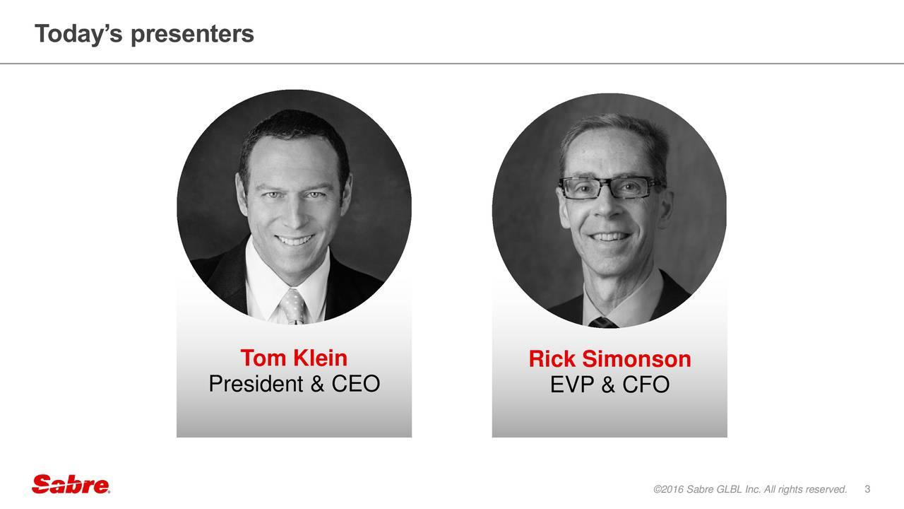 Tom Klein Rick Simonson President & CEO EVP & CFO 2016 Sabre GLBL Inc. All rights reserved.