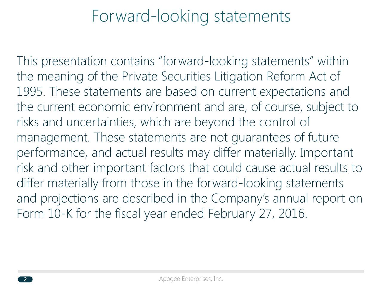 This presentation contains forward-looking statements within the meaning of the Private Securities Litigation Reform Act of 1995. These statements are based on current expectations and the current economic environment and are, of course, subject to risks and uncertainties, which are beyond the control of management. These statements are not guarantees of future performance, and actual results may differ materially. Important risk and other important factors that could cause actual results to differ materially from those in the forward-looking statements and projections are described in the Companys annual report on Form 10-K for the fiscal year ended February 27, 2016.