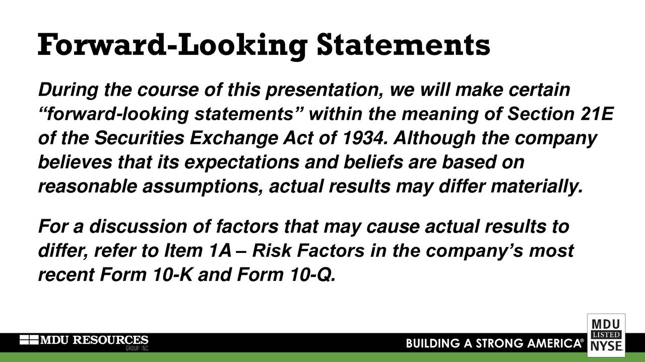 During the course of this presentation, we will make certain forward-looking statements within the meaning of Section 21E of the Securities Exchange Act of 1934. Although the company believes that its expectations and beliefs are based on reasonable assumptions, actual results may differ materially. For a discussion of factors that may cause actual results to differ, refer to Item 1A  Risk Factors in the companys most recent Form 10-K and Form 10-Q. BUILDING A STRONG AMERICA