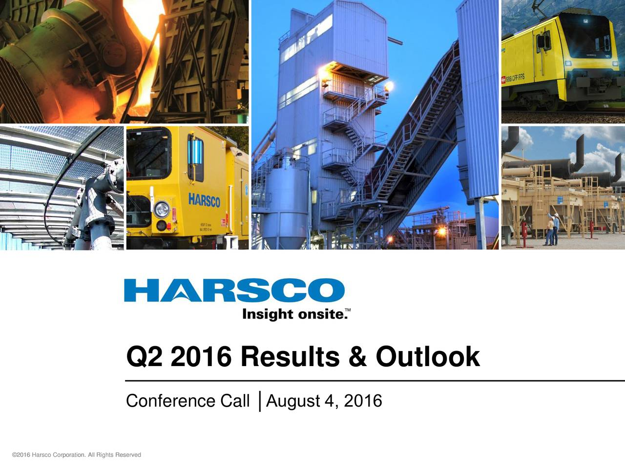 Conference Call August 4, 2016 2016 Harsco Corporation. All Rights Reserved